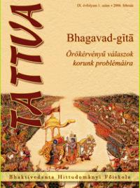 Bhagavad-gitá - Örökérvényű válaszok korunk problémáira - 6 - IX/1 - 2006. július